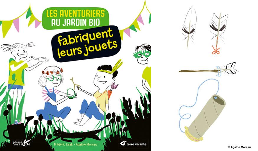 Couverture livre Les aventuriers au jardin bio fabriquent leurs jouets : Frédéric Lisak et Agathe Moreau